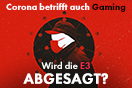 Corona und Gaming: Absage der E3? Mögliche Verschiebung von PS5 und Xbox Series X!